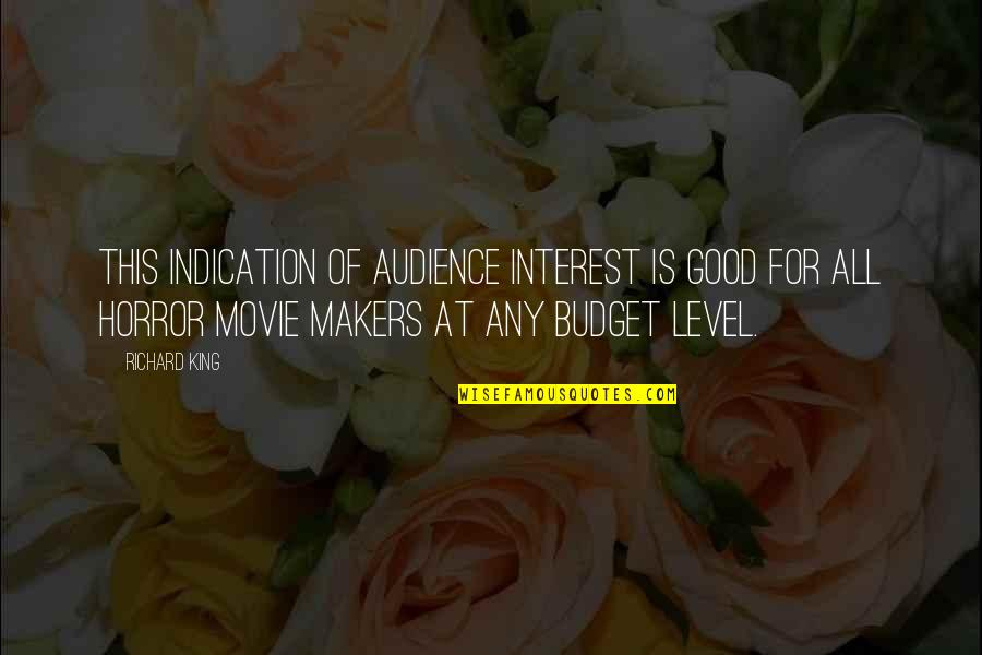 It Horror Movie Quotes By Richard King: This indication of audience interest is good for