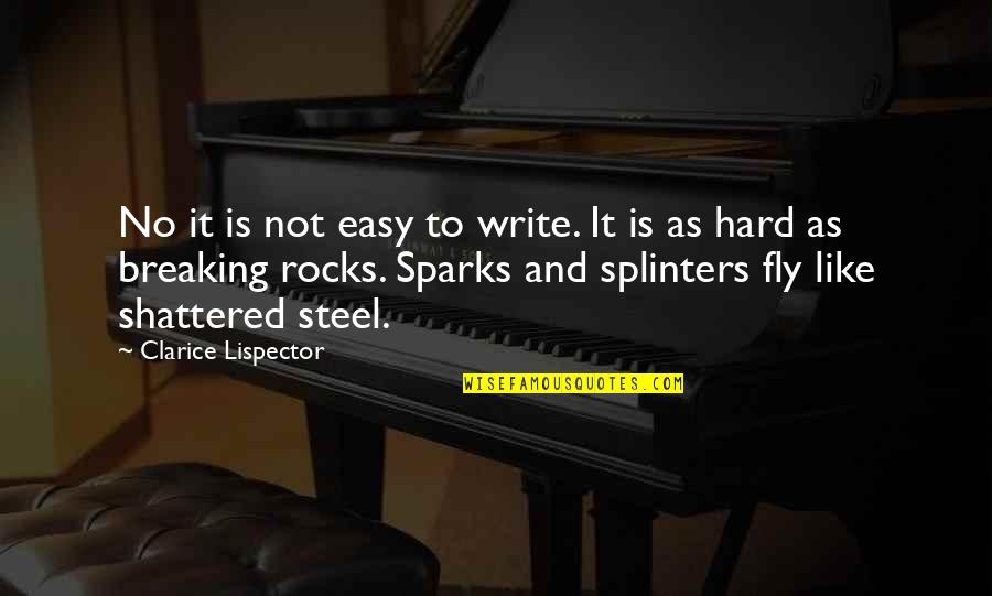 It Is Not Easy Quotes By Clarice Lispector: No it is not easy to write. It