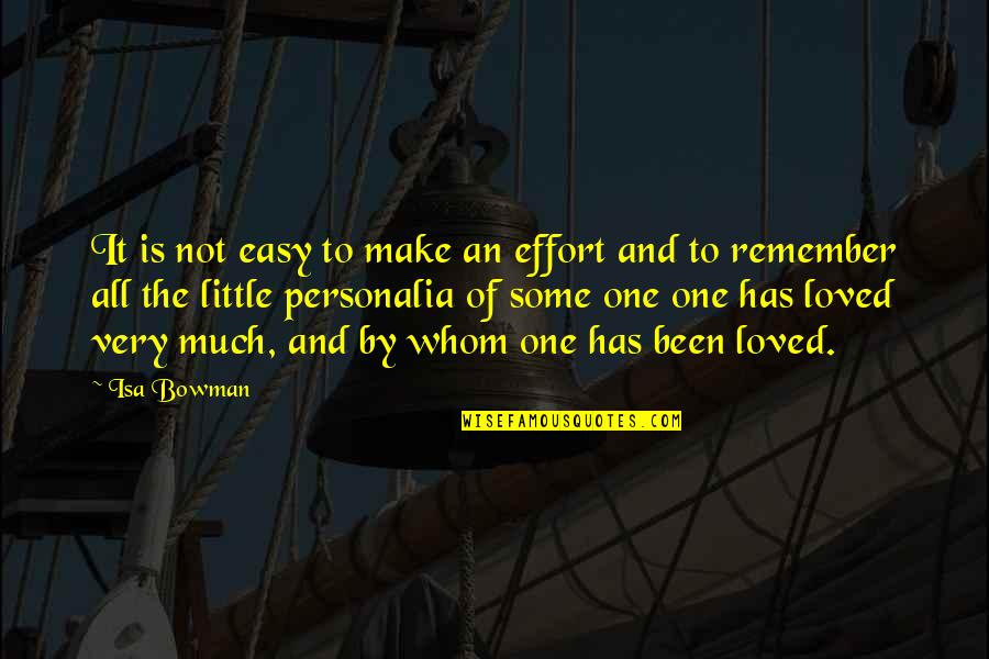 It Is Not Easy Quotes By Isa Bowman: It is not easy to make an effort