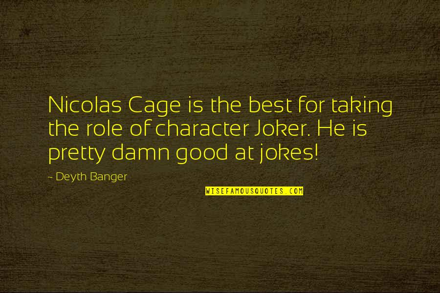 It Is Well With My Soul Picture Quotes By Deyth Banger: Nicolas Cage is the best for taking the