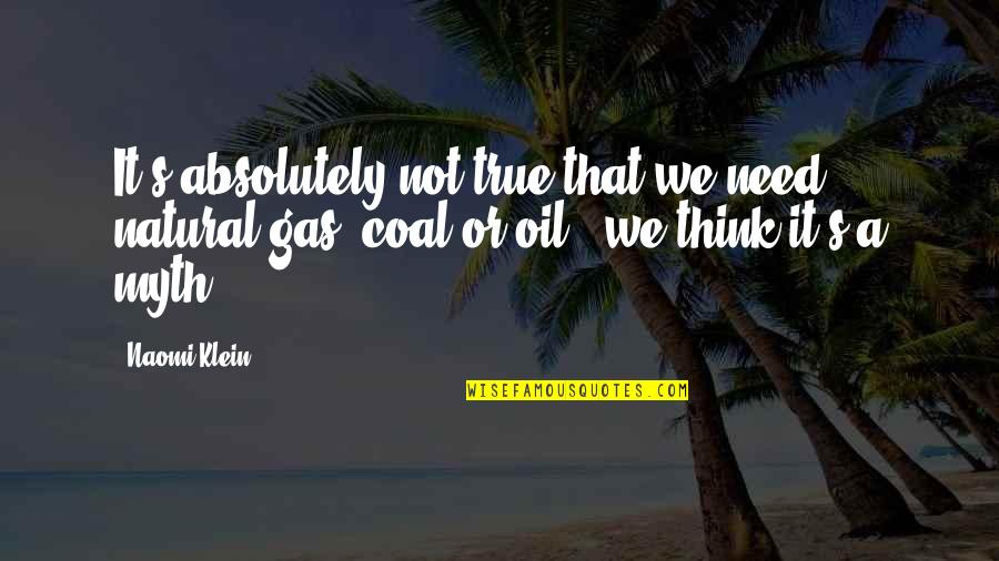 It Is Well With My Soul Picture Quotes By Naomi Klein: It's absolutely not true that we need natural