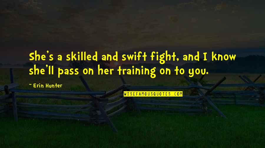 It Ll Pass Quotes By Erin Hunter: She's a skilled and swift fight, and I