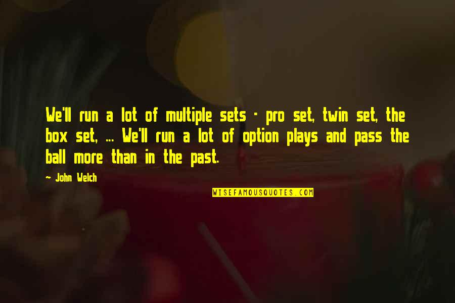 It Ll Pass Quotes By John Welch: We'll run a lot of multiple sets -