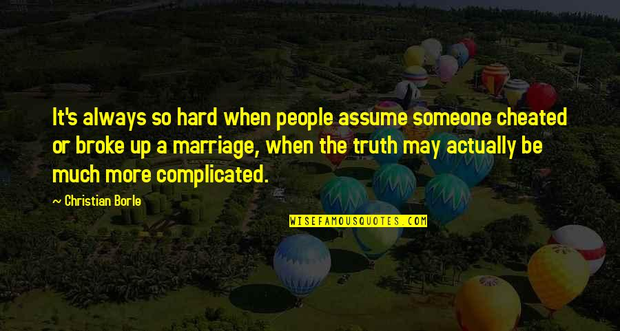 It May Be Hard Quotes By Christian Borle: It's always so hard when people assume someone