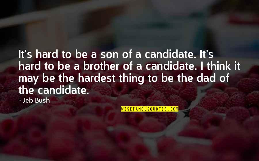 It May Be Hard Quotes By Jeb Bush: It's hard to be a son of a
