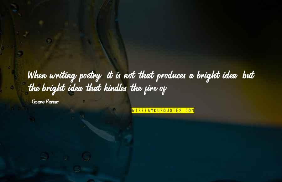 It Not The Quotes By Cesare Pavese: When writing poetry, it is not that produces