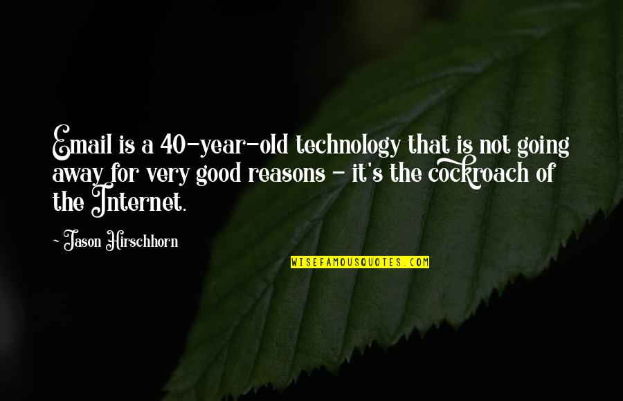 It Not The Quotes By Jason Hirschhorn: Email is a 40-year-old technology that is not