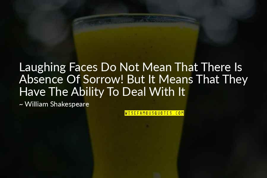 It Not The Quotes By William Shakespeare: Laughing Faces Do Not Mean That There Is