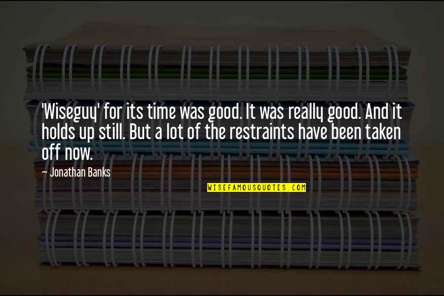 It Was A Good Time Quotes By Jonathan Banks: 'Wiseguy' for its time was good. It was