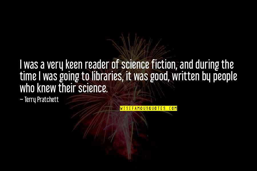 It Was A Good Time Quotes By Terry Pratchett: I was a very keen reader of science