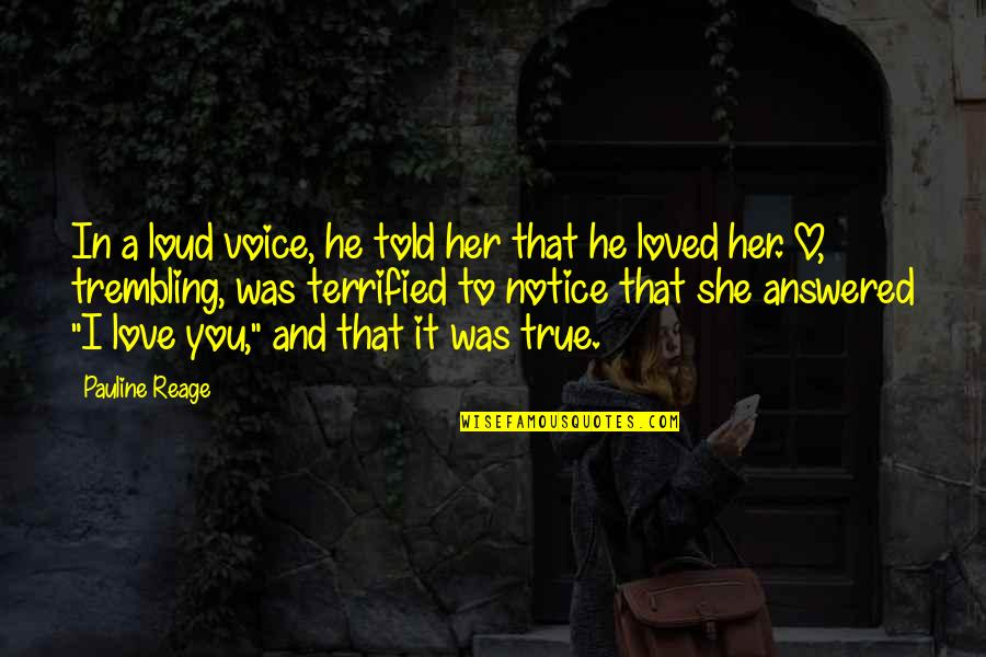 It Was You Quotes By Pauline Reage: In a loud voice, he told her that