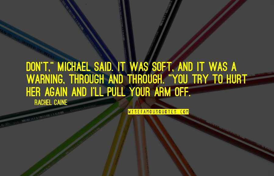 "It Was You Quotes By Rachel Caine: Don't,"" Michael said. It was soft, and it"