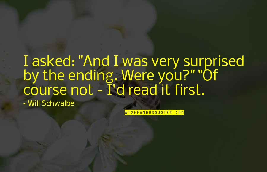 "It Was You Quotes By Will Schwalbe: I asked: ""And I was very surprised by"