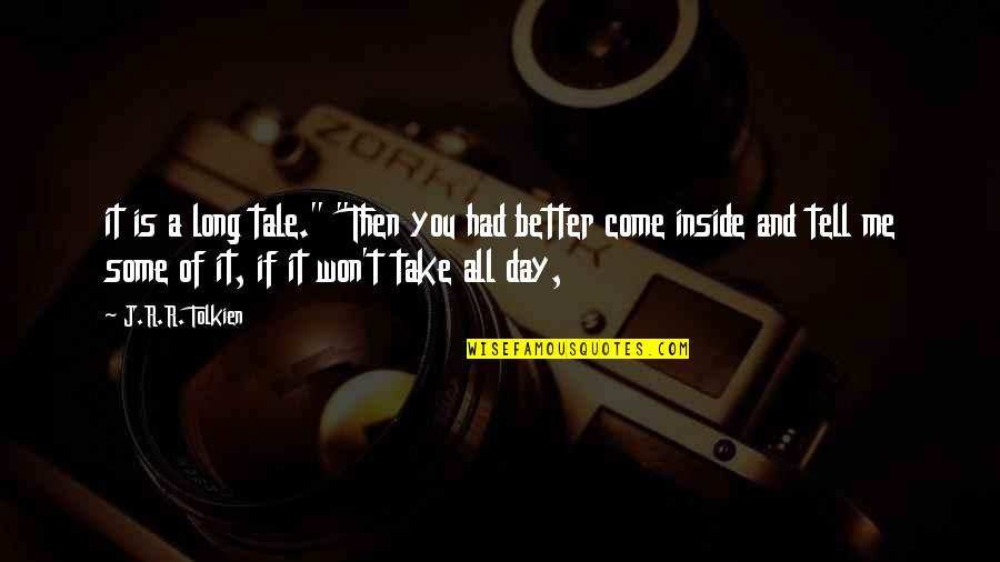 """It Won't Be Long Quotes By J.R.R. Tolkien: it is a long tale."""" """"Then you had"""