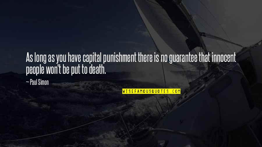 It Won't Be Long Quotes By Paul Simon: As long as you have capital punishment there