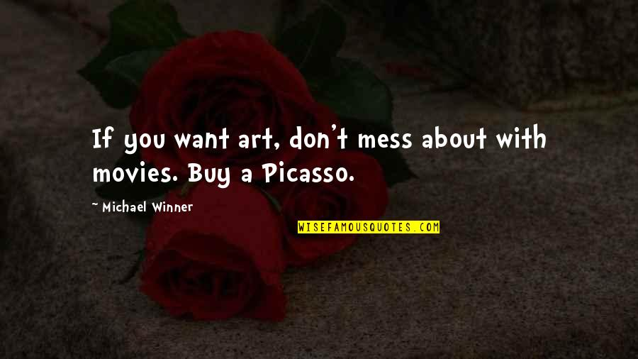 Italian Painters Quotes By Michael Winner: If you want art, don't mess about with
