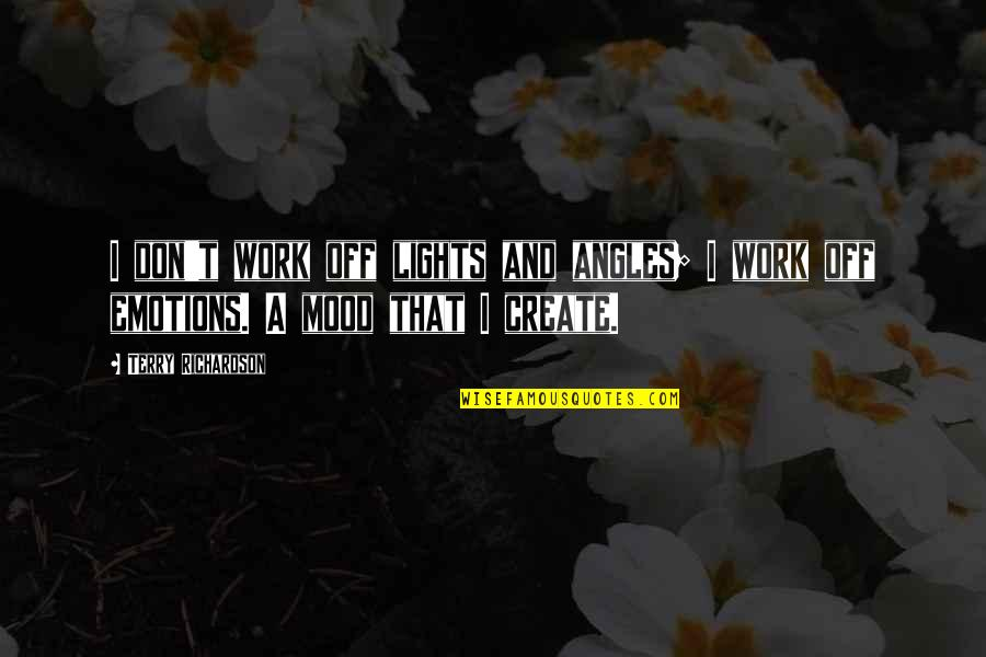 Italian Soccer Quotes By Terry Richardson: I don't work off lights and angles; I