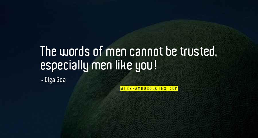 Italian Words And Quotes By Olga Goa: The words of men cannot be trusted, especially