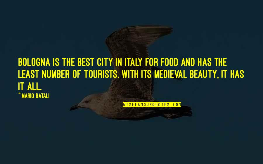 Italy And Food Quotes By Mario Batali: Bologna is the best city in Italy for