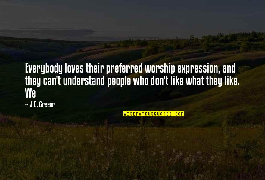 Italy Cds Quotes By J.D. Greear: Everybody loves their preferred worship expression, and they