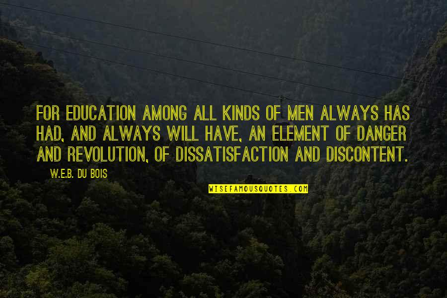 Ither Quotes By W.E.B. Du Bois: For education among all kinds of men always