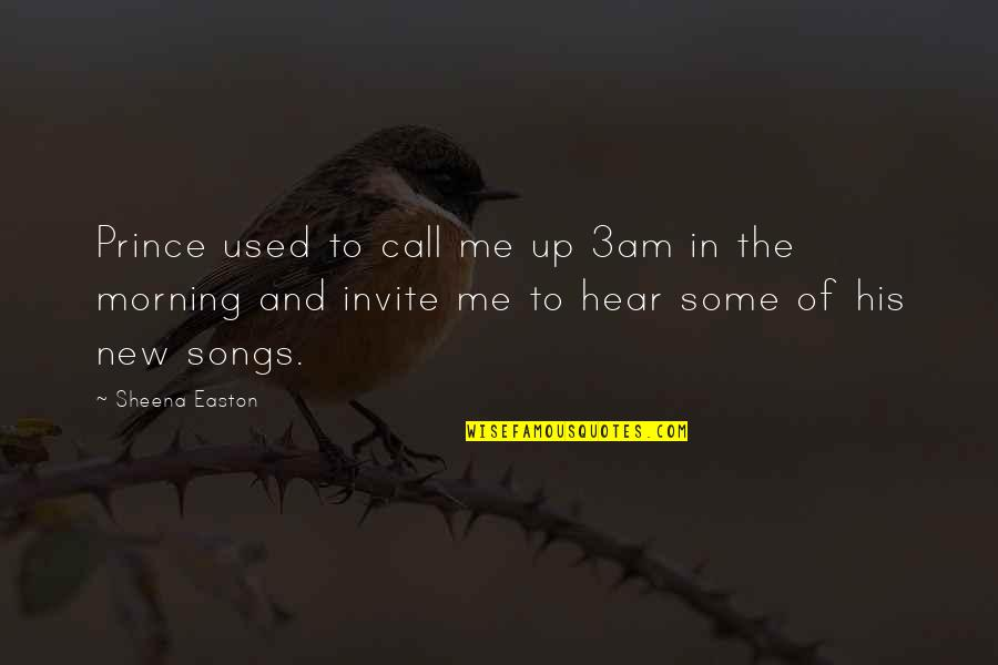Its 3am Quotes By Sheena Easton: Prince used to call me up 3am in