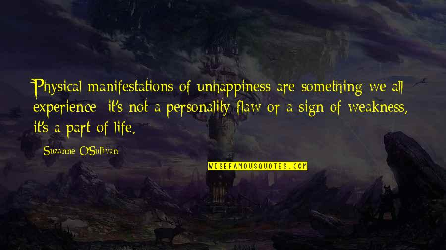 It's A Sign Quotes By Suzanne O'Sullivan: Physical manifestations of unhappiness are something we all