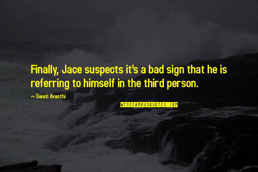 It's A Sign Quotes By Swati Avasthi: Finally, Jace suspects it's a bad sign that