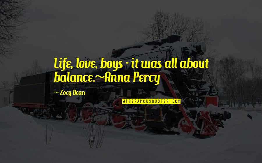 It's All About Balance Quotes By Zoey Dean: Life, love, boys - it was all about