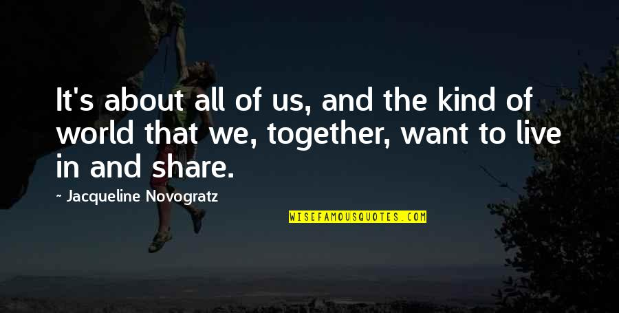 It's All About Us Quotes By Jacqueline Novogratz: It's about all of us, and the kind