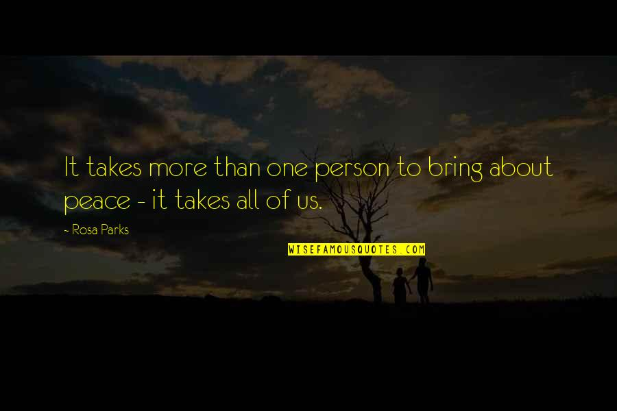 It's All About Us Quotes By Rosa Parks: It takes more than one person to bring