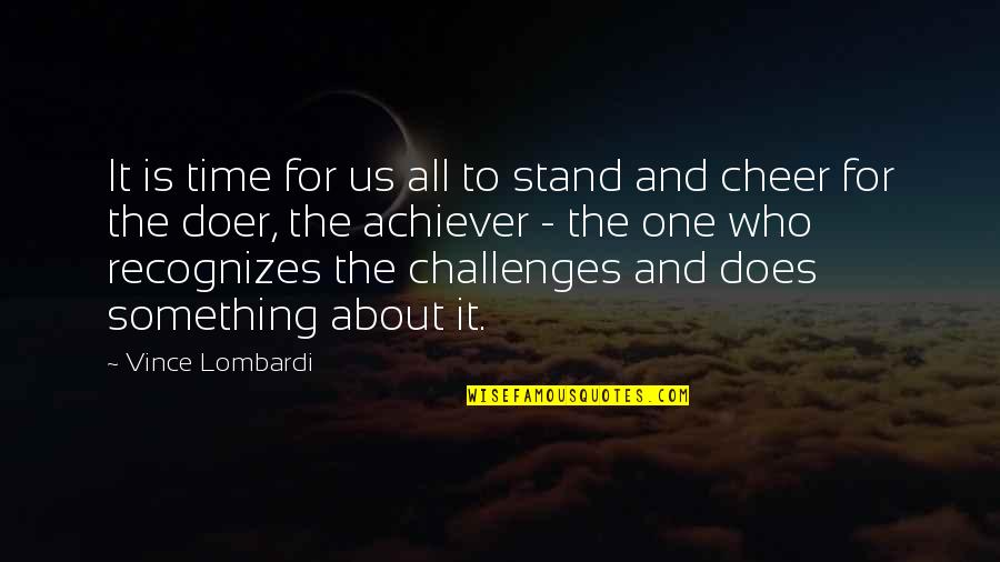 It's All About Us Quotes By Vince Lombardi: It is time for us all to stand