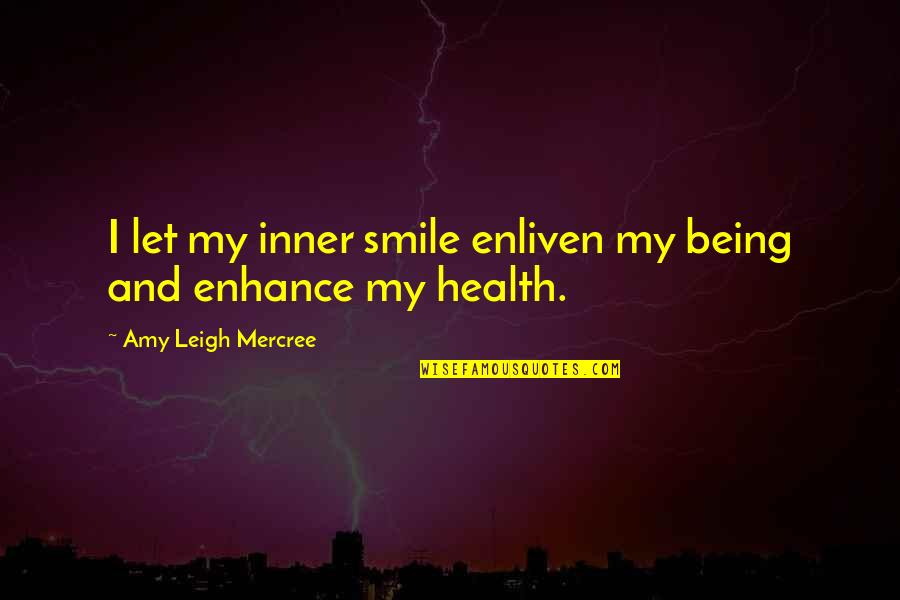 It's All Over Now Tumblr Quotes By Amy Leigh Mercree: I let my inner smile enliven my being
