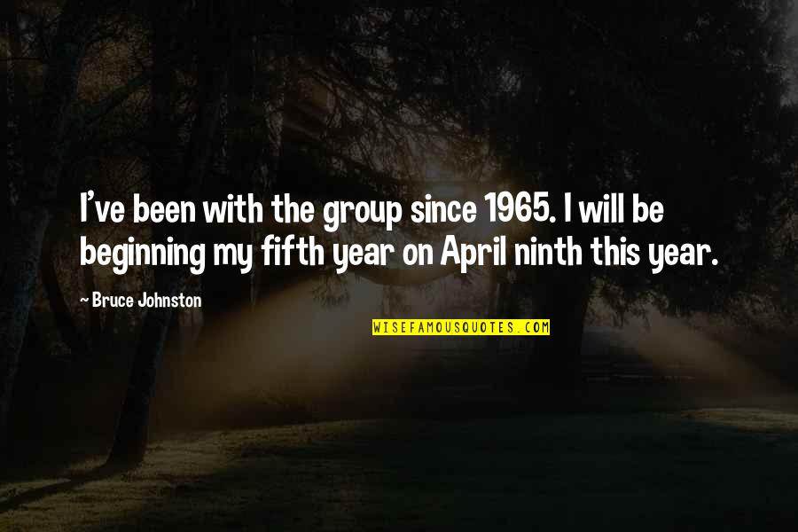 It's Been A Year Since Quotes By Bruce Johnston: I've been with the group since 1965. I