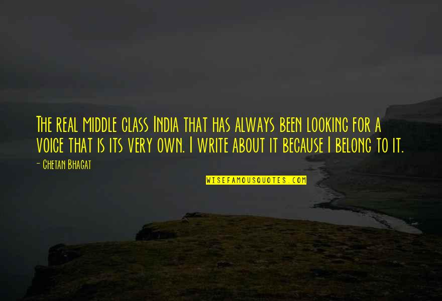 It's Been Real Quotes By Chetan Bhagat: The real middle class India that has always