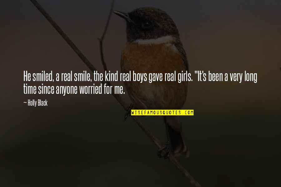 It's Been Real Quotes By Holly Black: He smiled, a real smile, the kind real
