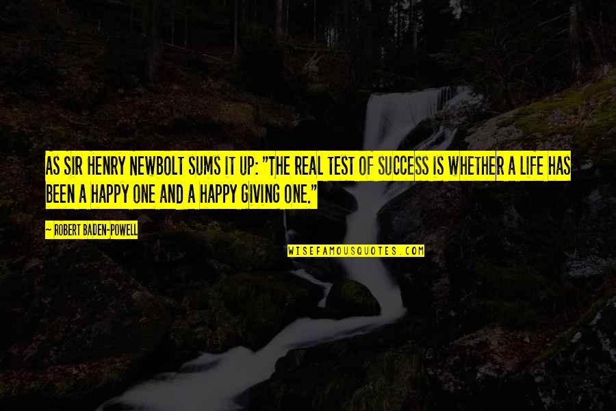 """It's Been Real Quotes By Robert Baden-Powell: As Sir Henry Newbolt sums it up: """"The"""