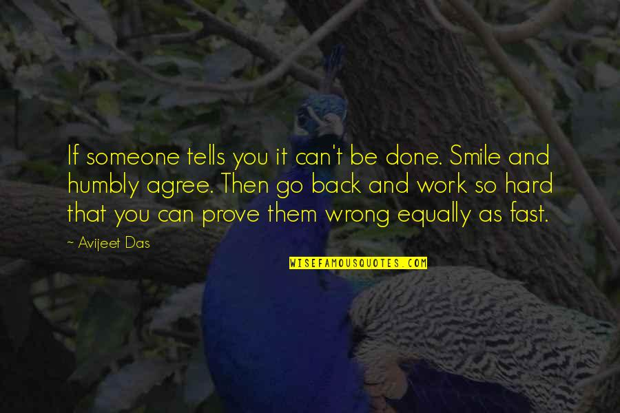It's Hard Not To Smile Quotes By Avijeet Das: If someone tells you it can't be done.