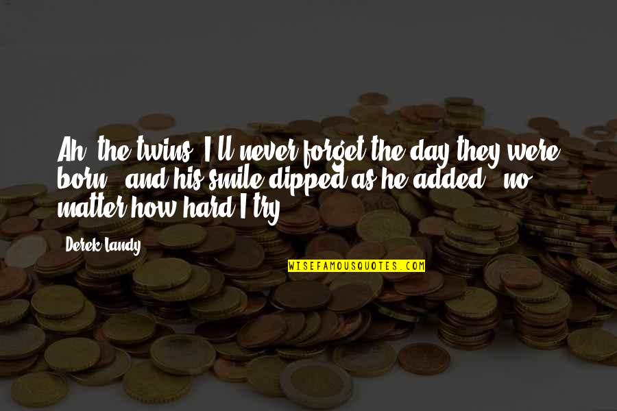 It's Hard Not To Smile Quotes By Derek Landy: Ah, the twins. I'll never forget the day