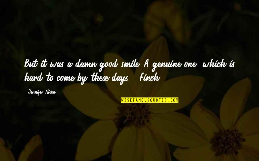 It's Hard Not To Smile Quotes By Jennifer Niven: But it was a damn good smile. A