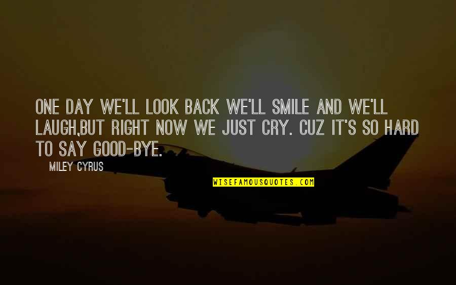 It's Hard Not To Smile Quotes By Miley Cyrus: One day we'll look back we'll smile and