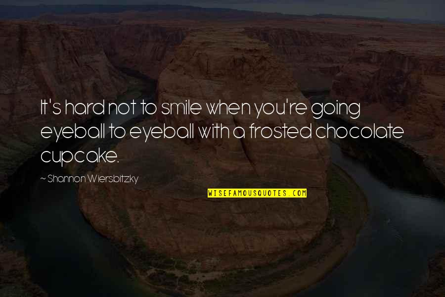 It's Hard Not To Smile Quotes By Shannon Wiersbitzky: It's hard not to smile when you're going