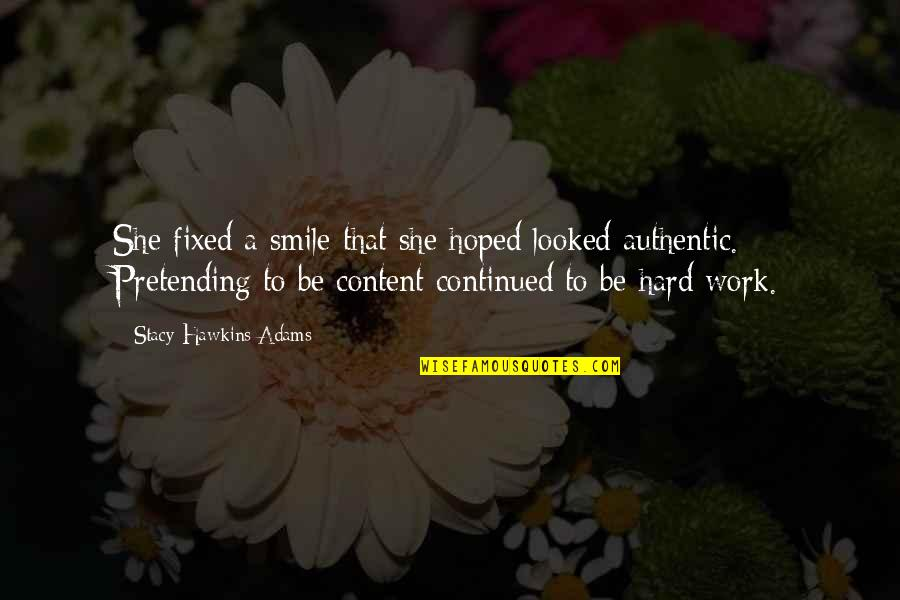 It's Hard Not To Smile Quotes By Stacy Hawkins Adams: She fixed a smile that she hoped looked