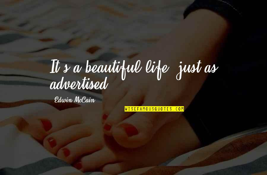 It's Just Life Quotes By Edwin McCain: It's a beautiful life, just as advertised.
