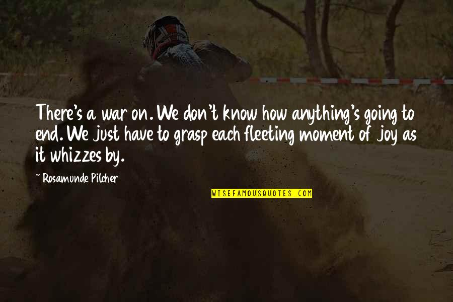 It's Just Life Quotes By Rosamunde Pilcher: There's a war on. We don't know how