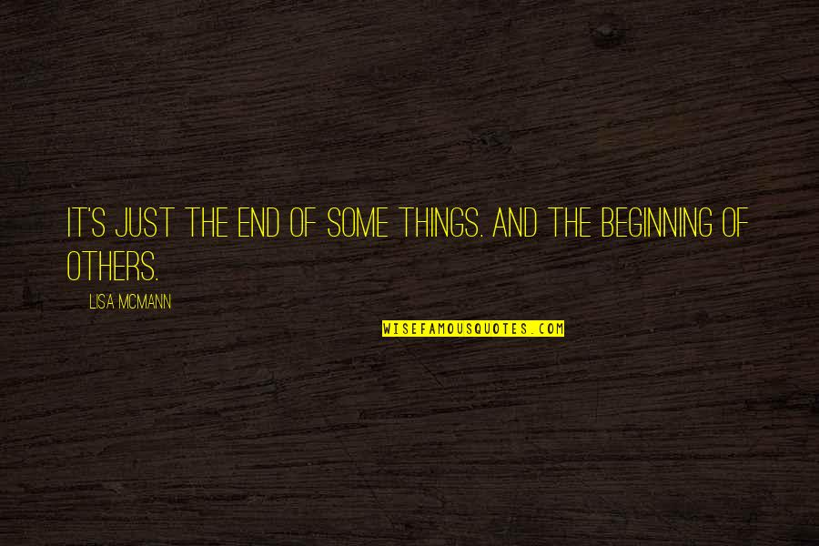 It's Just The Beginning Quotes By Lisa McMann: It's just the end of some things. And