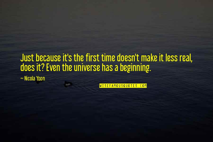 It's Just The Beginning Quotes By Nicola Yoon: Just because it's the first time doesn't make