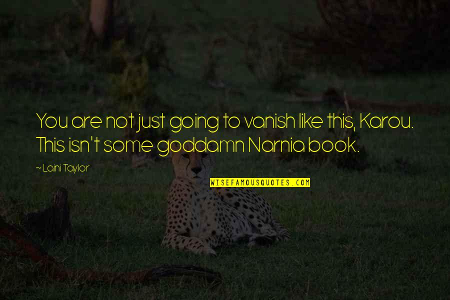 It's Not The Same Anymore Quotes By Laini Taylor: You are not just going to vanish like