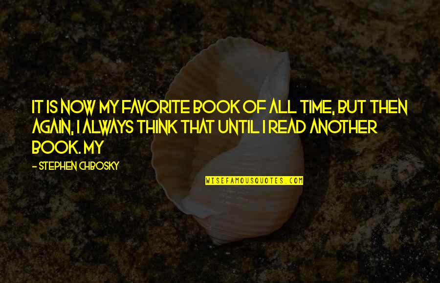 It's That Time Again Quotes By Stephen Chbosky: It is now my favorite book of all