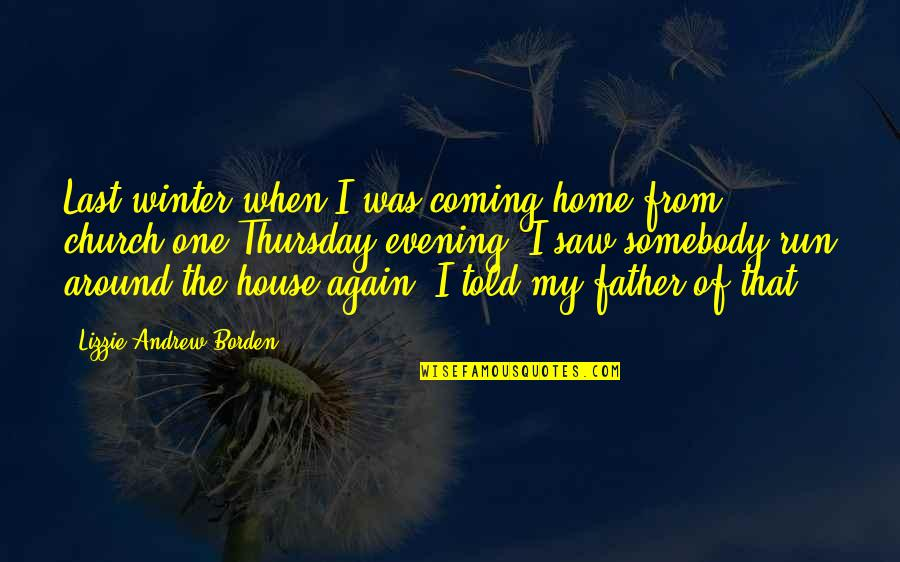 Its Thursday Quotes By Lizzie Andrew Borden: Last winter when I was coming home from